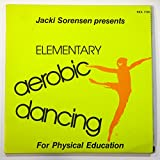 Jacki Sorensen Presents Elementary Aerobic Dancing for Physical Education