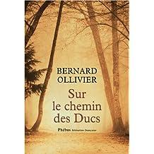 Sur le chemin des Ducs: La Normandie à pied de Rouen au Mont-Saint-Michel (Littérature française)