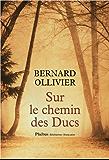 Sur le chemin des Ducs: La Normandie à pied de Rouen au Mont-Saint-Michel