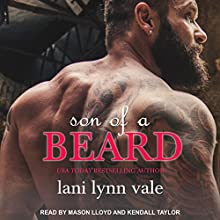 Son of a Beard: Dixie Warden Rejects MC, Book 3 Audiobook by Lani Lynn Vale Narrated by Mason/ Kendall Lloyd/ Taylor