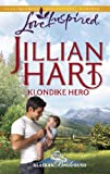 Klondike Hero by Jillian Hart front cover