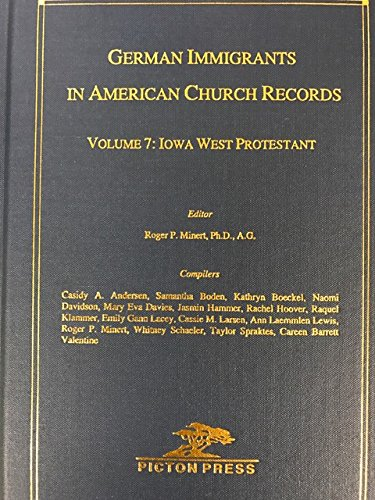 Download German Immigrants in American Church Records: Volume 7 Iowa West Protestant PDF
