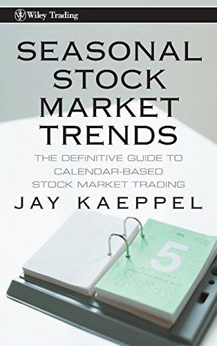 Seasonal Stock Market Trends: The Definitive Guide to Calendar-Based Stock Market ()