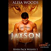 Jaxson: River Pack Wolves, Book 1 | Alisa Woods