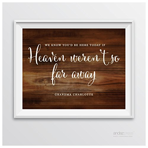 (Andaz Press Personalized Wedding Party Signs, Rustic Wood Print, 8.5-inch x 11-inch, We Know You Would Be Here Today if Heaven Weren't So Far Away Memorial Sign, 1-Pack, Custom Made)