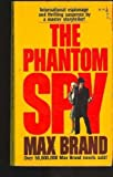 The Phantom Spy, Max Brand, 0671801465