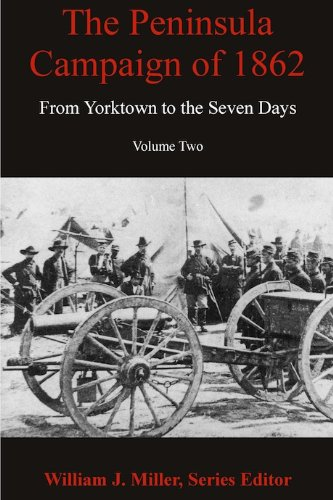 the-peninsula-campaign-of-1862-from-yorktown-to-the-seven-days-volume-2