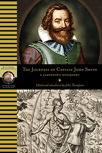 The Journals of Captain John Smith: A Jamestown Biography (Adventure Classics)