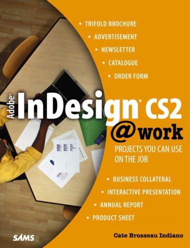 Adobe InDesign CS2 @work: Projects You Can Use on the Job -