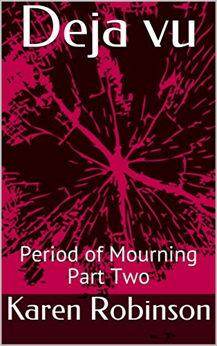Deja vu: Period of Mourning Part Two