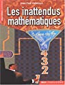 Les inattendus mathématiques : Art, casse-tête, paradoxes, superstitions par Delahaye