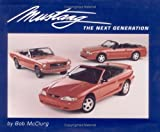 Mustang, the Next Generation, McClurg, Bob, 0964089505