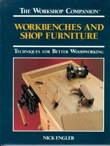 Workbenches and Shop Furniture: Techniques for Better Woodworking (The Workshop Companion) (Furniture Online Affordable)