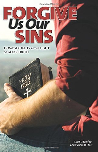 Forgive Us Our Sins: Homosexuality in the Light of God's Truth ebook