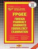 Foreign Pharmacy Graduates Equivalency Examination (FPGEE) 9780837350820