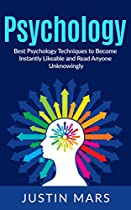 POSITIVE PSYCHOLOGY: BEST PSYCHOLOGY TECHNIQUES TO BECOME INSTANTLY LIKEABLE - INFLUENCE PEOPLE,ATTRACT WOMEN & READ PEOPLE'S MINDS (CONTROL PEOPLE, INFLUENTIAL, COMMUNICATION TRICKS BOOK 1)