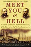 img - for Meet You in Hell: Andrew Carnegie, Henry Clay Frick, and the Bitter Partnership That Transformed America by Les Standiford (2005-05-10) book / textbook / text book