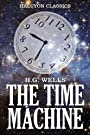The Time Machine and Other Works by H.G. Wells (Halcyon Classics)