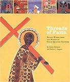 Threads of Faith, Carolyn Mazloomi, 1585167738
