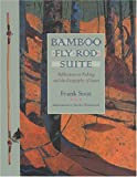 Bamboo Fly Rod Suite, Frank Soos, 0820328359