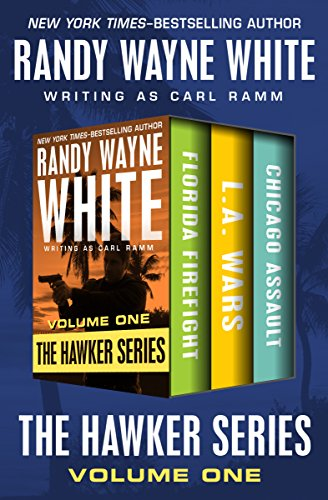 The Hawker Series Volume One: Florida Firefight, L.A. Wars, and Chicago Assault
