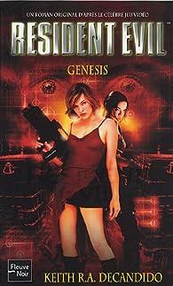 Resident Evil, Tome 8 : Genesis par Keith R. A. DeCandido