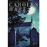 Don't Go Home: Death on Demand Mysteries, Book 25 | Carolyn Hart