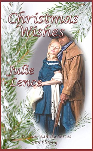 Christmas Wishes (Weston Family Series--Short Story Book 3) by [Lence, Julie]