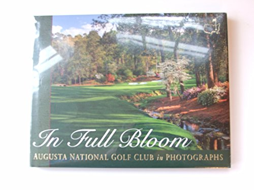 - In Full Bloom: Augusta National Golf Club in Photographs