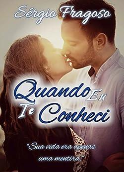 Quando eu te conheci (Portuguese Edition) by [Fragoso, Sérgio]