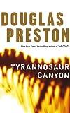 Tyrannosaur Canyon by Douglas Preston front cover