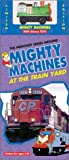 mighty machines vhs - Mighty Machines: At Train Yard [VHS]