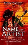 Name That Artist - The Multiple Choice Music Celebrity Quiz Game (Music Trivia Game): For Baby Boomers