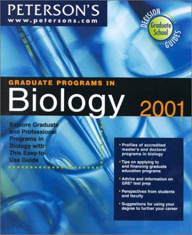 Peterson's Graduate Programs in Biology 2001