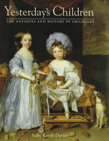 Yesterday's Children: The Antiques and History of Childcare