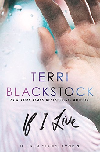If I Live (If I Run Series) (Teri Blackstock Kindle Books)