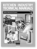 Kitchen Industry Technical Manual Vol. 2 : Kitchen Mechanical Systems, National Kitchen and Bath Association Staff, 188712716X