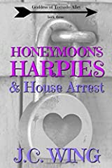 Honeymoons, Harpies & House Arrest (Goddess of Tornado Alley) Paperback