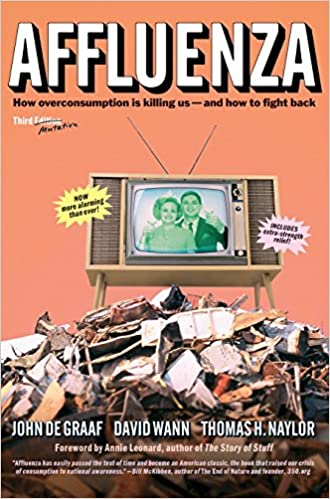 Book Affluenza: How Overconsumption Is Killing Us--and How to Fight Back
