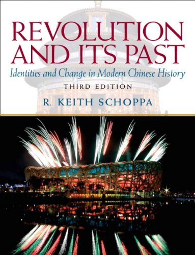 Download By R. Keith Schoppa - Revolution and Its Past: Identities and Change in Modern Chinese (3rd Edition) (2010-03-16) [Paperback] PDF