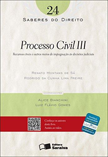 SABERES DO DIREITO 24 - PROCESSO CIVIL III - RECURSOS CÍVEIS E OUTROS MEIOS DE IMPUGNAÇÃO ÀS DECISÕES JUDICIAIS