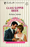 Glass Slipper Bride, Arlene James, 0373193793