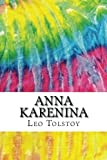 Anna Karenina: Includes MLA Style Citations for Scholarly Secondary Sources, Peer-Reviewed Journal Articles and Critical Essays (Squid Ink Classics)