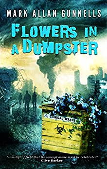 Flowers in a Dumpster by [Gunnells, Mark Allan]