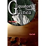 Equatorial Guinea Travel: Tourist information and Guide on Equatorial Guinea