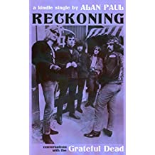 Reckoning: Conversations With the Grateful Dead (Kindle Single)