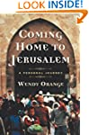 Coming Home to Jerusalem: A Personal...