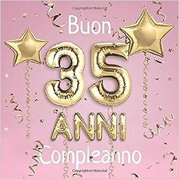Auguri Di Buon Compleanno 35 Anni.Amazon Fr Buon Compleanno 35 Anni Il Libro D Oro Dei Miei