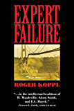 Expert Failure (Cambridge Studies in Economics, Choice, and Society)