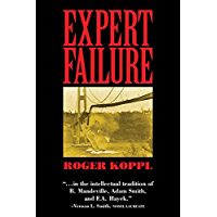 Expert Failure (Cambridge Studies in Economics, Choice, and Society Book 0)